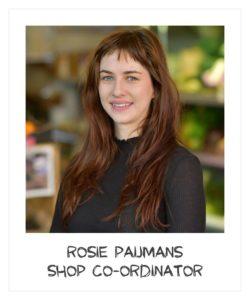 Rosie Paijmans - shop co-ordinator